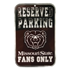 Missouri State Fans Only Reserved Parking Sign